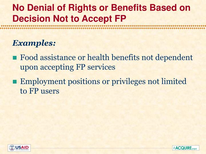 No Denial of Rights or Benefits Based on Decision Not to Accept FP