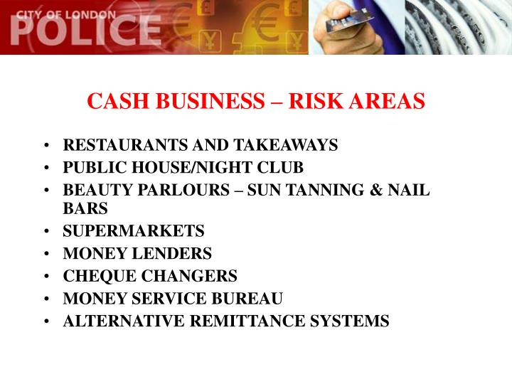 CASH BUSINESS – RISK AREAS