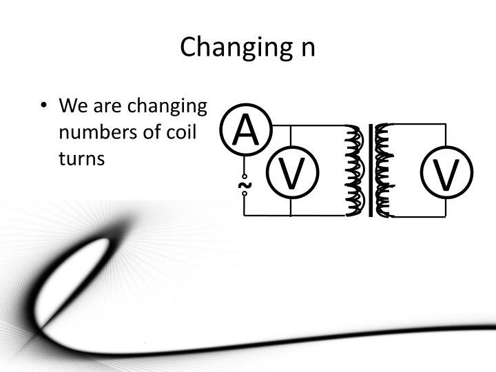 Changing n