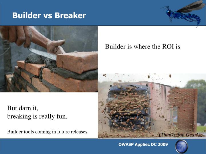 Builder vs Breaker