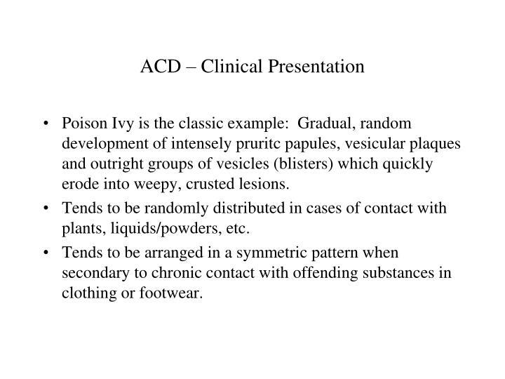 ACD – Clinical Presentation