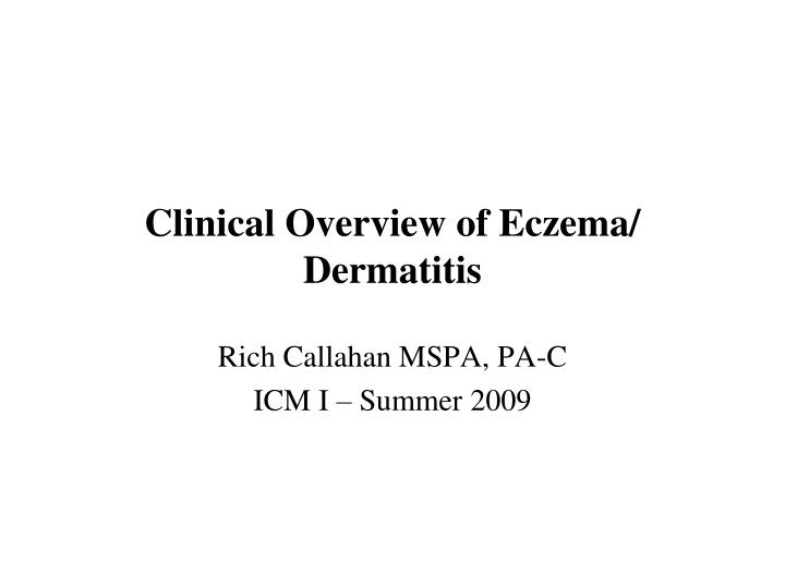 Clinical overview of eczema dermatitis
