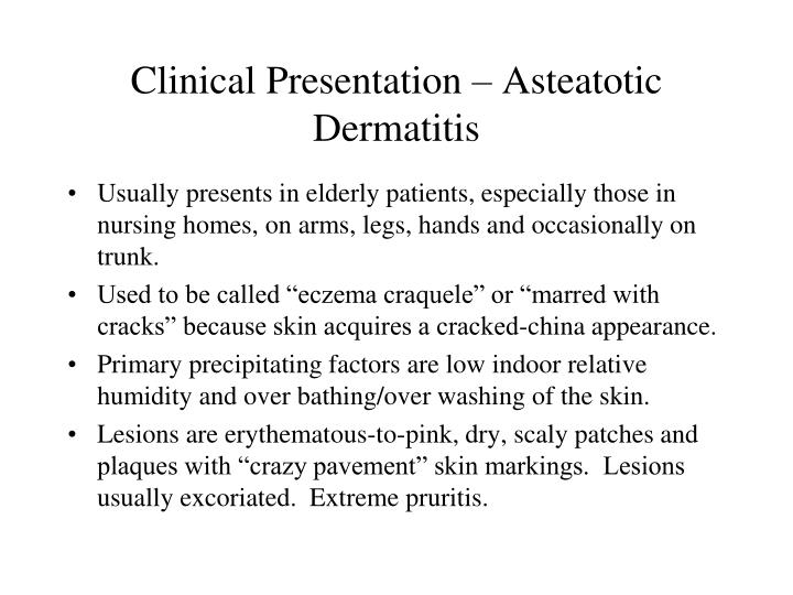Clinical Presentation – Asteatotic Dermatitis