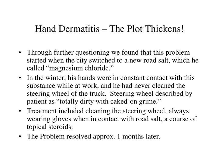 Hand Dermatitis – The Plot Thickens!
