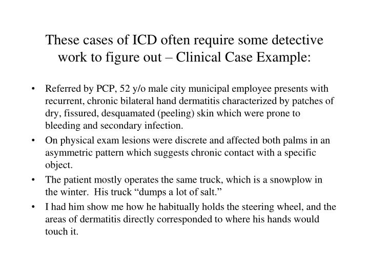 These cases of ICD often require some detective work to figure out – Clinical Case Example: