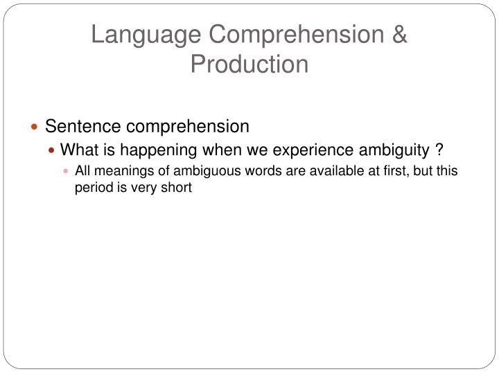 Language Comprehension & Production