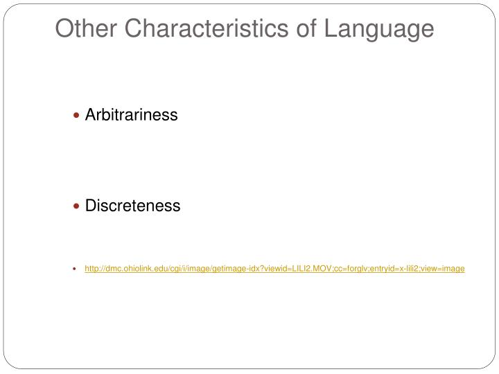 Other Characteristics of Language