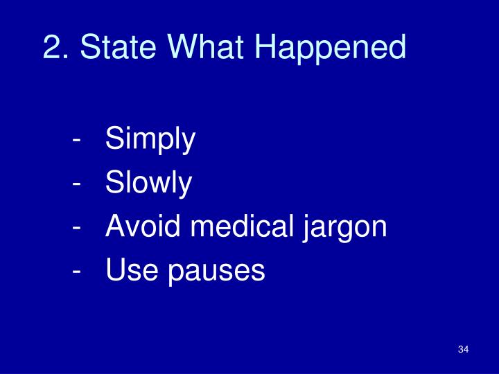 2. State What Happened