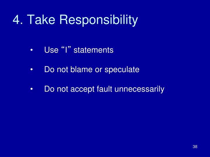 4. Take Responsibility