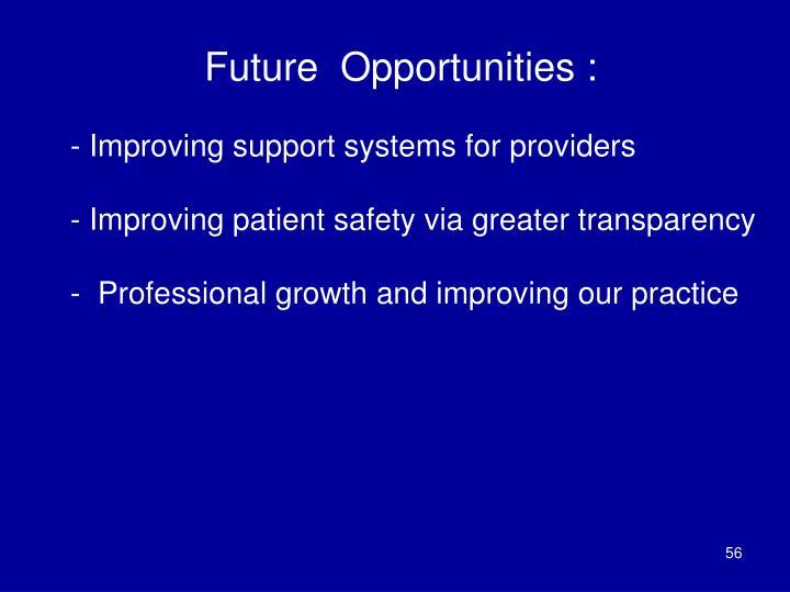 Future  Opportunities :