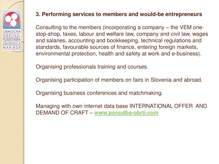 3. Performing services to members