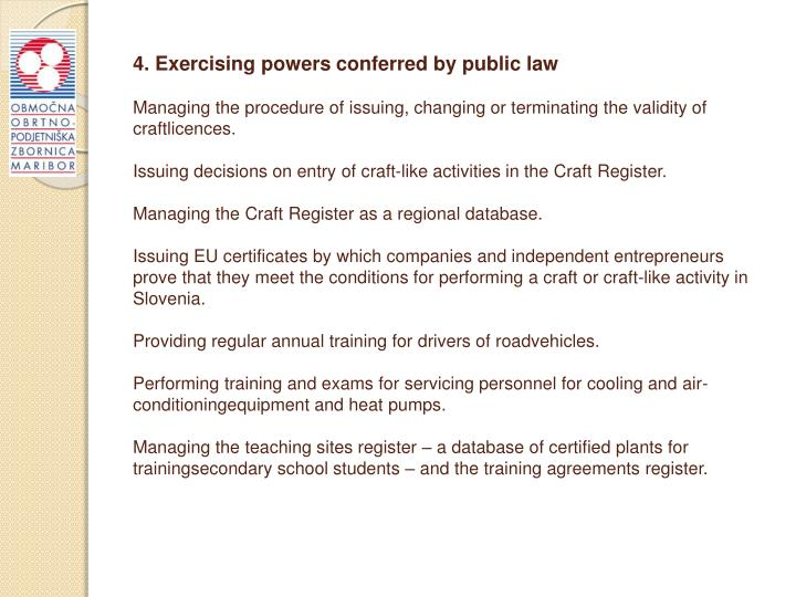 4. Exercising powers conferred by public