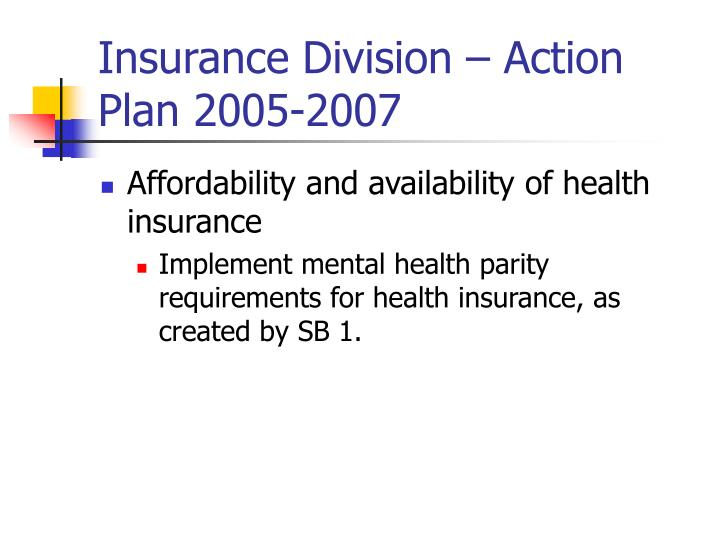 Insurance Division – Action Plan 2005-2007