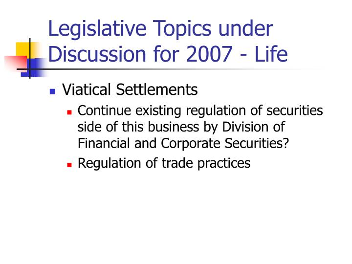 Legislative Topics under Discussion for 2007 - Life