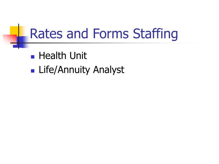 Rates and Forms Staffing