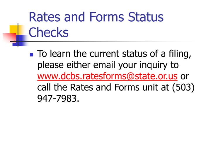 Rates and Forms Status Checks
