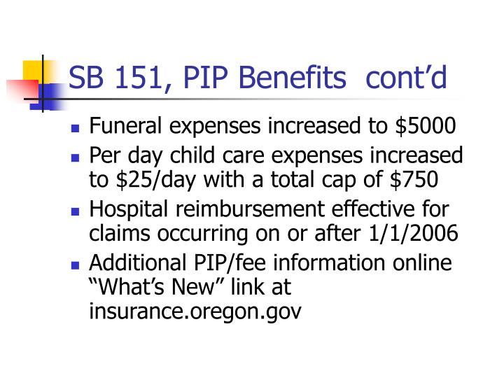 SB 151, PIP Benefits  cont'd