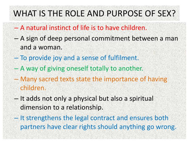 WHAT IS THE ROLE AND PURPOSE OF SEX?