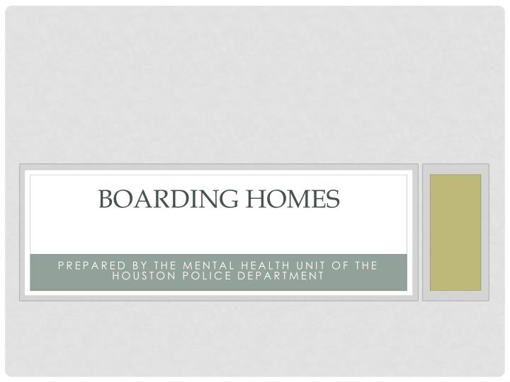 Boarding homes