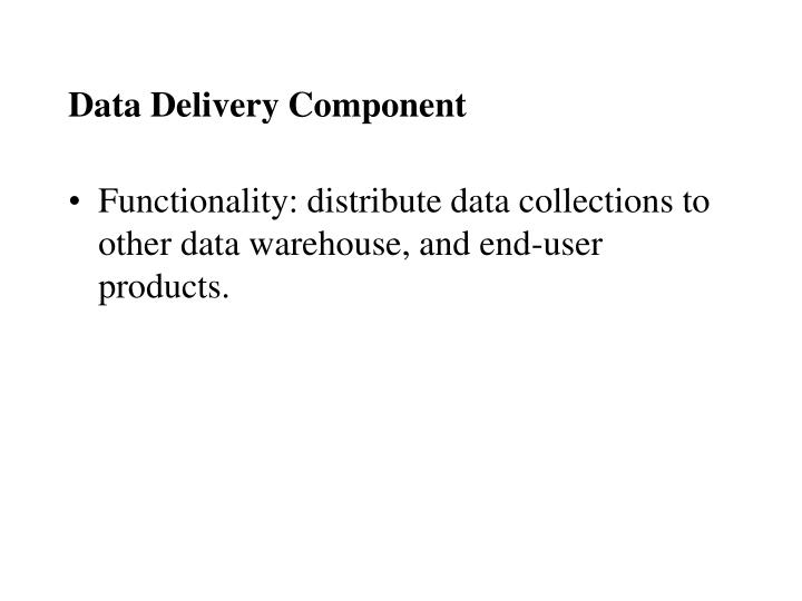 Data Delivery Component