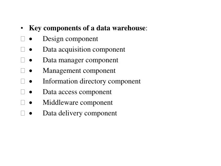 Key components of a data warehouse