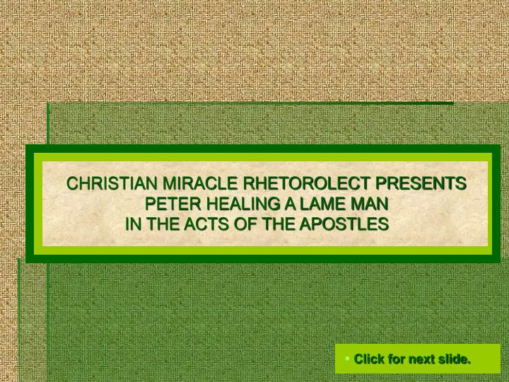 CHRISTIAN MIRACLE RHETOROLECT PRESENTS PETER HEALING A LAME MAN