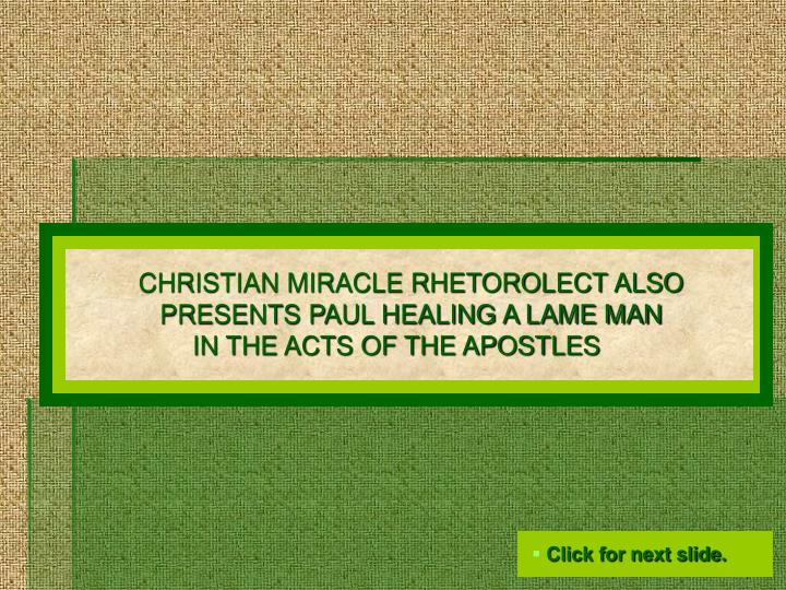 CHRISTIAN MIRACLE RHETOROLECT ALSO PRESENTS PAUL HEALING A LAME MAN