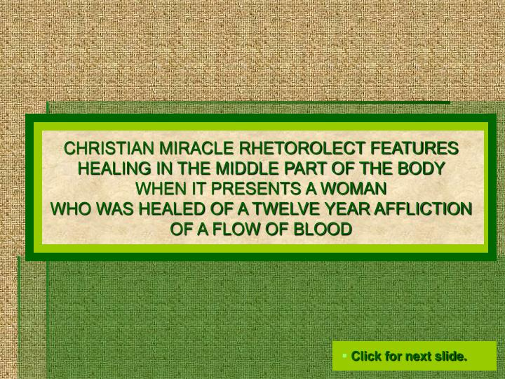 CHRISTIAN MIRACLE RHETOROLECT FEATURES