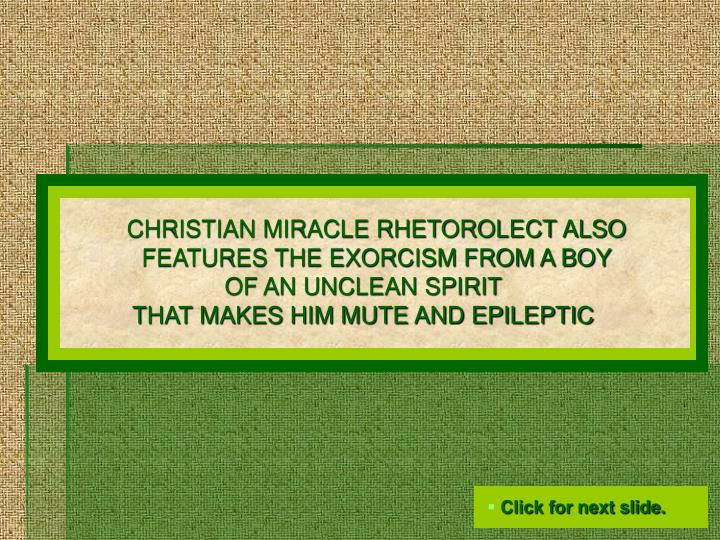 CHRISTIAN MIRACLE RHETOROLECT ALSO FEATURES THE EXORCISM FROM A BOY