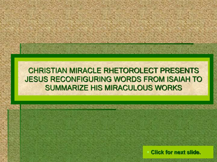 CHRISTIAN MIRACLE RHETOROLECT PRESENTS JESUS RECONFIGURING WORDS FROM ISAIAH TO SUMMARIZE HIS MIRACULOUS WORKS