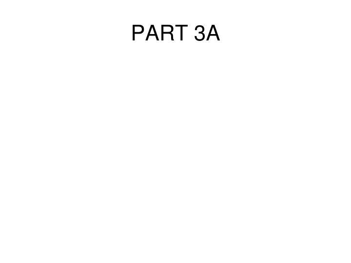 PART 3A