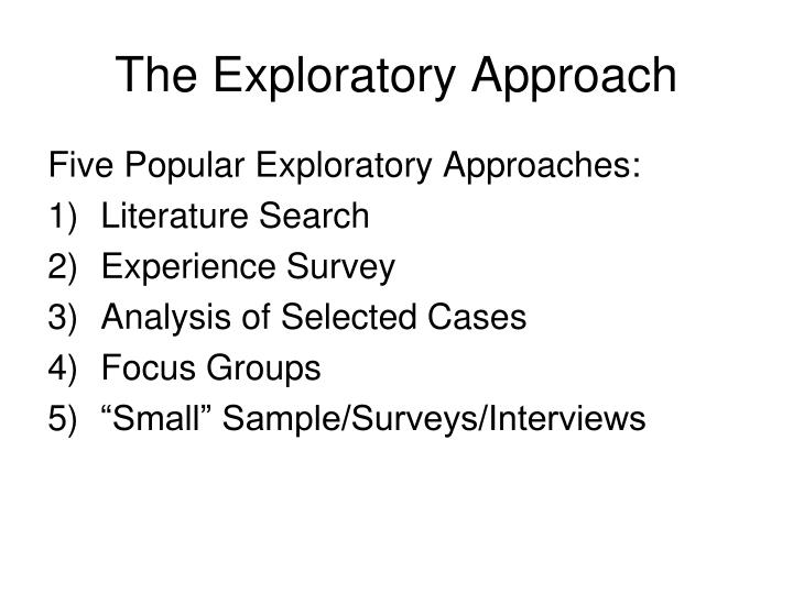The Exploratory Approach