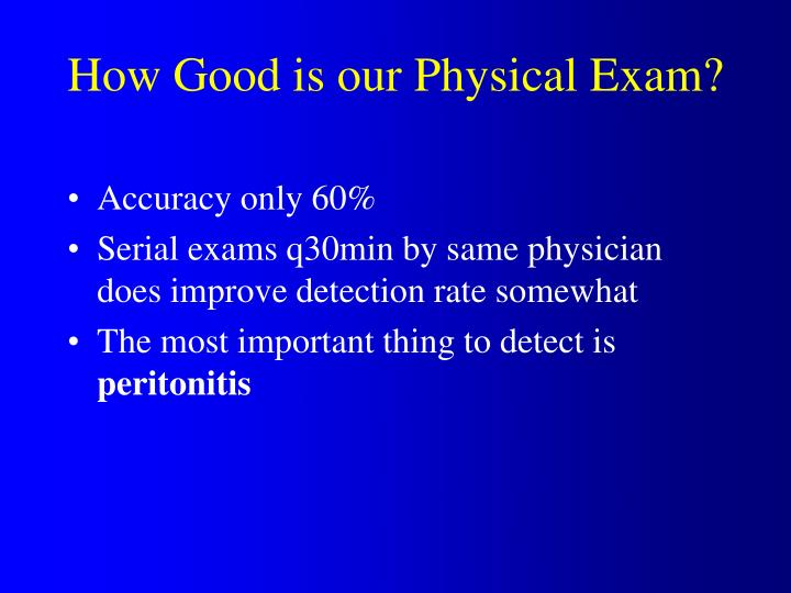 How Good is our Physical Exam