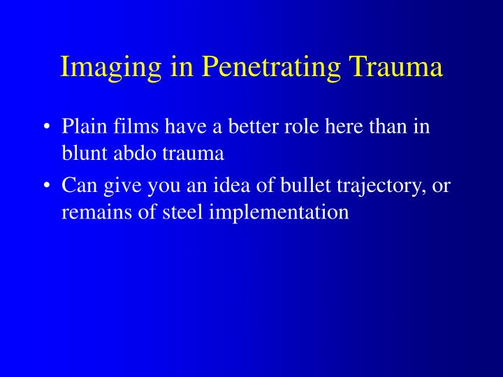 Imaging in Penetrating Trauma