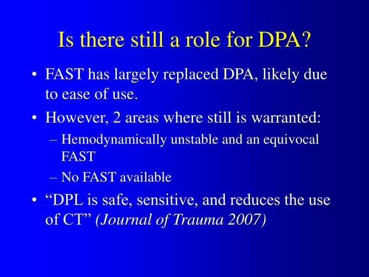 Is there still a role for DPA?
