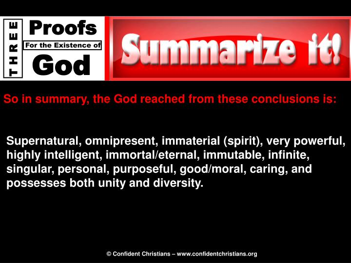 So in summary, the God reached from these conclusions is: