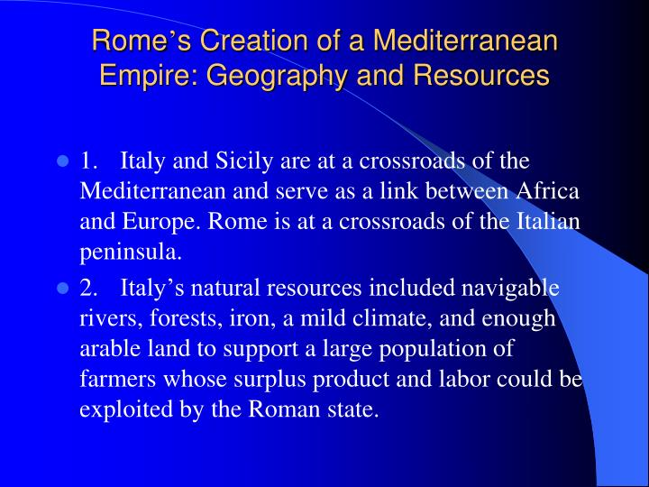 Rome s creation of a mediterranean empire geography and resources
