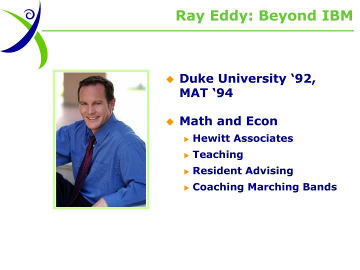 Ray Eddy: Beyond IBM