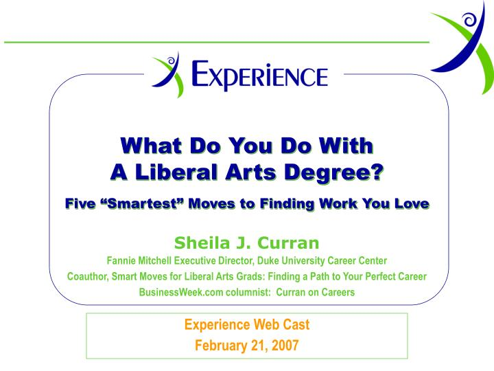 What do you do with a liberal arts degree five smartest moves to finding work you love