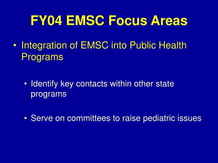 FY04 EMSC Focus Areas