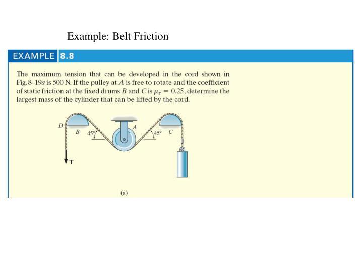 Example: Belt Friction