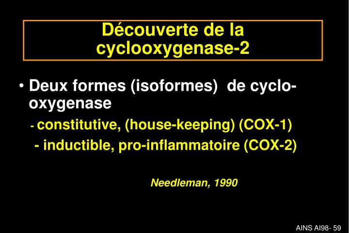 Deux formes (isoformes)  de cyclo-oxygenase