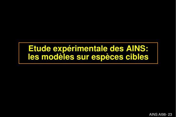 Etude expérimentale des AINS: les modèles sur espèces cibles
