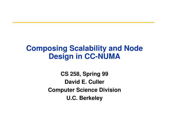 Composing scalability and node design in cc numa