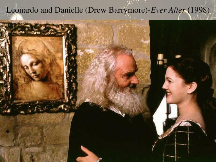 Leonardo and Danielle (Drew Barrymore)-