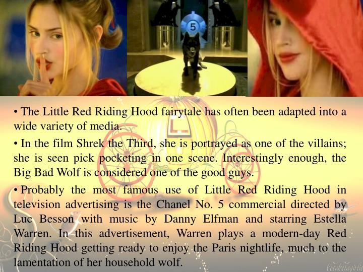 The Little Red Riding Hood fairytale has often been adapted into a wide variety of media.