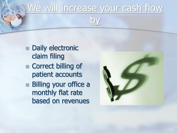 We will increase your cash flow by