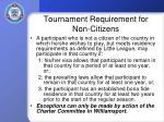 tournament requirement for non citizens