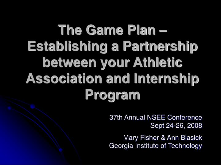 The game plan establishing a partnership between your athletic association and internship program
