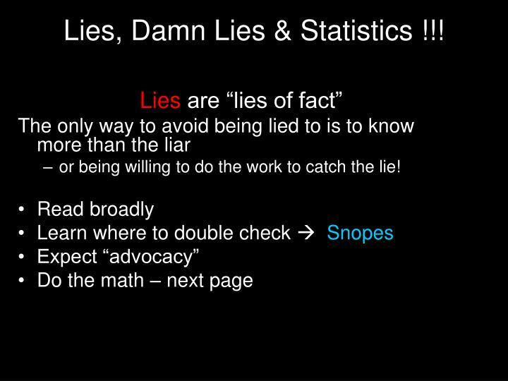 Lies, Damn Lies & Statistics !!!